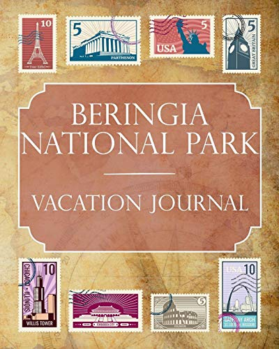 Beringia National Park Vacation Journal: Blank Lined Beringia National Park (Russia) Travel Journal/Notebook/Diary Gift Idea for People Who Love to Travel