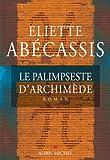 Le Palimpseste d'Archimède (LITT.GENERALE) (French Edition)