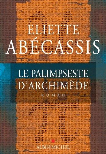 Le palimpseste d'Archimède - Eliette Abecassis