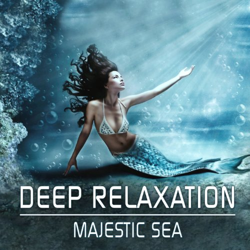 Deep Relaxation - Majestic Sea: Music for Sleep, Relaxing, Sleeping Deep - Enjoy Intense Regeneration