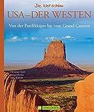 Bildband USA Westen: Von der Pazifikküste bis zum Grand Canyon. Exklusive Bilder und Porträts vom Highway No. 1, Hollywood, Denver, Yellowstone National Park für Ihre USA Reise (Die Welt erleben) - Christian Heeb