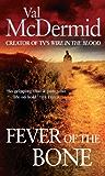 Fever Of The Bone: (Tony Hill and Carol Jordan, Book 6)