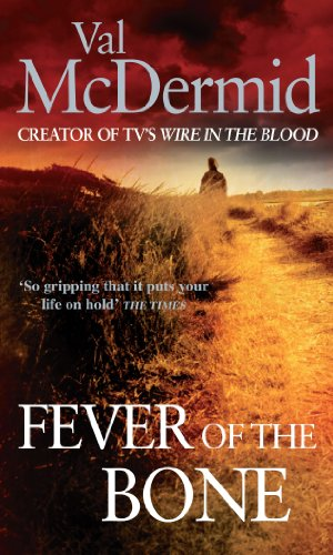 Fever of the Bone (Wire in Blood 6)