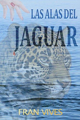 Las alas del jaguar: Una sorprendente historia de amor llena de misterio (Spanish Edition)
