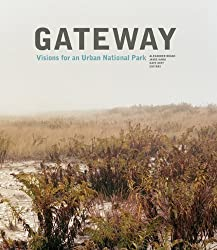 Gateway: Visions for an Urban National Park by Alexander Brash (2011-10-18)