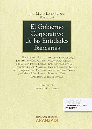 Gobierno corporativo de las entidades bancarias,El (Gran Tratado) por José María Lópeza Jiménez (Dir)