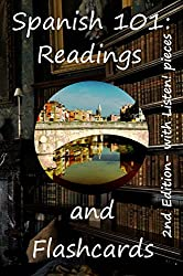 Spanish 101: Readings and Flashcards: - for serious self-starters:from Easy to Challenging (batteries not included!) (Preparation for Viva Voce Tutorial Review) (Spanish Edition)