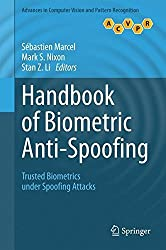 Handbook of Biometric Anti-Spoofing: Trusted Biometrics under Spoofing Attacks (Advances in Computer Vision and Pattern Recognition) (2014-07-18)