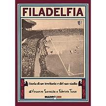 Filadelfia: Storia di un territorio e del suo stadio (Italian Edition)