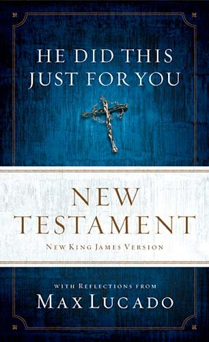 He Did This Just for You New Testament, NKJV: With Reflections from Max Lucado