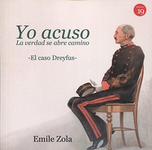 Yo acuso: La verdad se abre camino. El caso Dreyfus. Edición, estudio introductorio y notas de Germán Rueda por Émile ZOLA