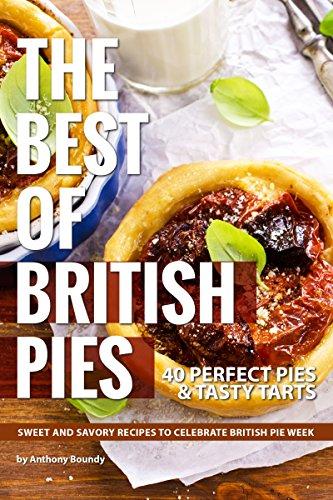 The Best of British Pies: 40 Perfect Pies & Tasty Tarts Sweet and Savory Recipes to Celebrate British Pie Week (English Edition) Mud Pie Dessert