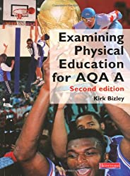 Examining Physical Education for AQA A Student Book