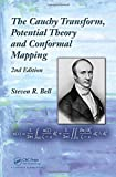 The Cauchy Transform, Potential Theory and Conformal Mapping, 2nd Edition by Steven R. Bell (2015-12-03)