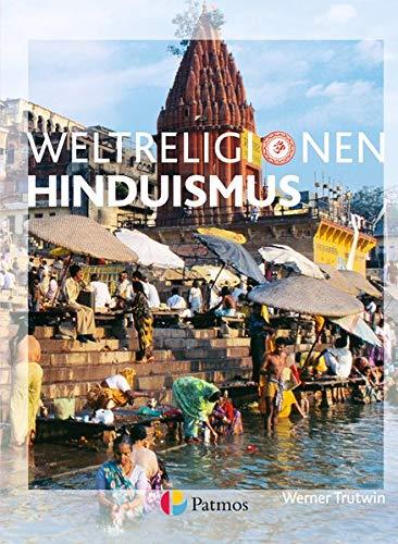 Die Weltreligionen - Neubearbeitung: Hinduismus: Arbeitsbuch