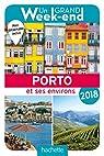 Porto et ses environs 2018 par Guide Un Grand Week-end