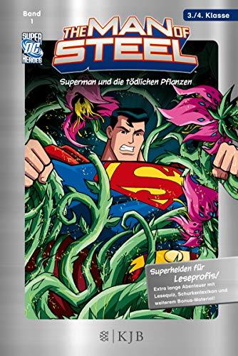 The Man of Steel: Superman und die tödlichen Pflanzen: Fischer. Nur für Jungs