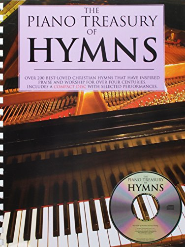 The Piano Treasury of Hymns: Over 200 Best-Loved Christian Hymns That Have Inspired Praise and Worship for Over Four Centuries [With CD] (Book & CD)