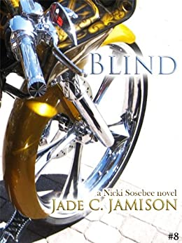 Blind (Nicki Sosebee Series Book 8) (A Nicki Sosebee Novel) by [Jamison, Jade C.]