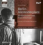 Berlin Alexanderplatz. Die Geschichte vom Franz Biberkopf: Lesung mit Hannes Messemer (2 mp3-CDs)