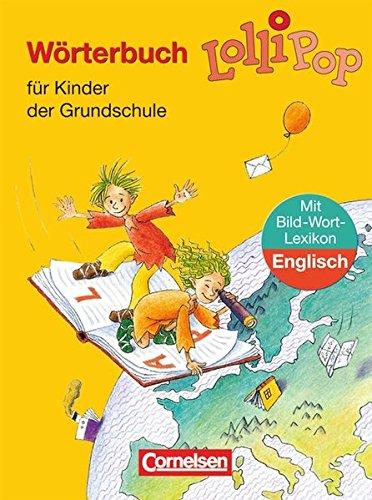 Lollipop Wörterbuch - Ausgabe 2006: Wörterbuch mit Bild-Wort-Lexikon Englisch