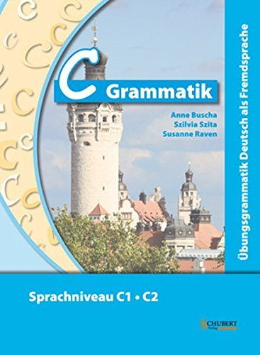 Ubungsgrammatiken Deutsch A B C: C-Grammatik by Anne Buscha (2012-07-01)