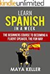 Learn Spanish In a Week: The Beginner...