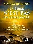 La Bible n'est pas un livre sacr�: La...