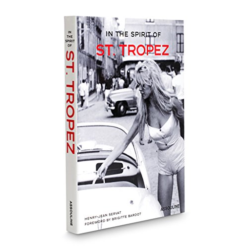 In the Spirit of St. Tropez: From A to Z.