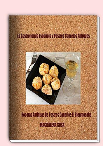 La Gastronomía Española Y Postres Canarios Antiguos por Maria Magdalena Sosa Perez