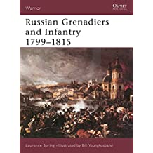 Russian Grenadiers and Infantry 1799-1815 (Warrior, Band 51)