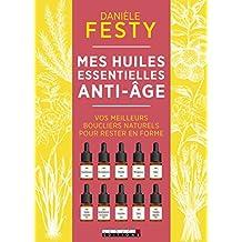 Mes huiles essentielles anti-âge : vos meilleurs boucliers naturels pour rester en forme