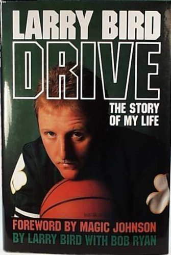 Drive: The Story of My Life by Larry Bird (1989-10-22)