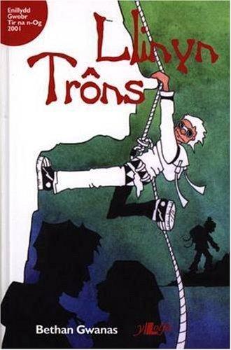 Llinyn Trons: Written by Bethan Gwanas, 2013 Edition, Publisher: Y Lolfa [Paperback]