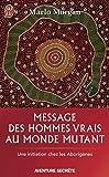 Message des hommes vrais au monde mutant - Une initiation chez les aborigènes