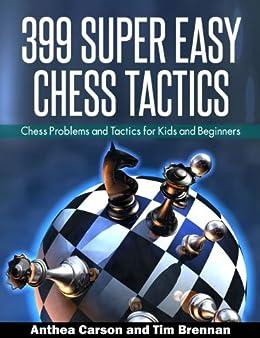 399 Super Easy Chess Tactics by [Carson, Anthea, Brennan, Tim]