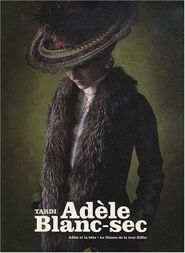 Adèle Blanc-Sec : Coffret en 2 volumes : Tomes 1, Adèle et la bête ; Tome 2, Le démon de la tour Eiffel par Tardi