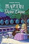 Martin et la Divine Chipie par Vincent (II)