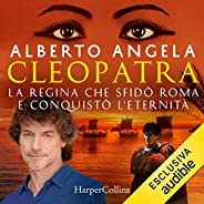 Cleopatra: La regina che sfidò Roma e conquistò l'eter