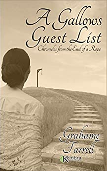 A Gallows Guest List: Chronicles from the End of a Rope (English Edition) von [Farrell, Grahame]