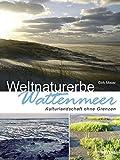 Weltnaturerbe Wattenmeer: Kulturlandschaft ohne Grenzen - Dirk Meier