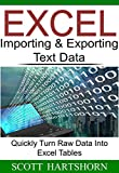 Excel Importing & Exporting Text Data: Quickly Turn Raw Data Into Excel Tables (Data Analysis With Excel) (English Edition)