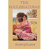 The Ecclesiazusae (English Edition)