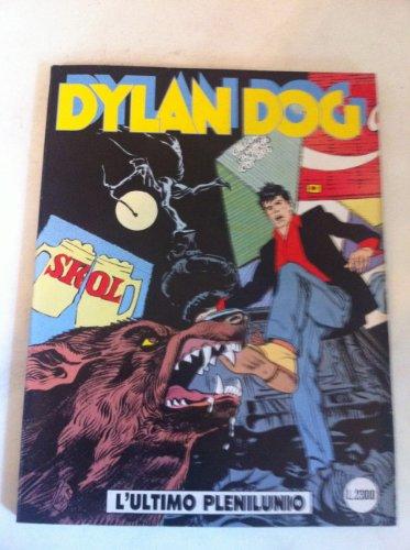 DYLAN DOG NUMERO 72 L'ULTIMO PLENILUNIO SERGIO BONELLI EDITORE 1992 PRIMA EDIZIONE