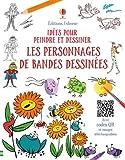 Telecharger Livres Les personnages de bandes dessinees Idees pour peindre et dessiner (PDF,EPUB,MOBI) gratuits en Francaise