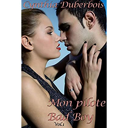 Mon Pilote Bad Boy: Volume 1 (New Romance, Humour, Erotisme) (Pilotes Rebelles t. 2)