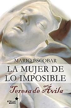 La mujer de lo imposible de [Escobar, Mario]