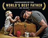 Confessions of the World's Best Father by Dave Engledow (2014-05-06)