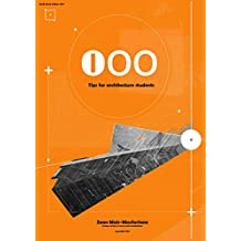 100 Tips for Architecture Students (2016) (English Edition)