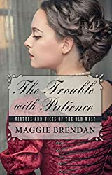 [(The Trouble with Patience)] [By (author) Maggie Brendan] published on (July, 2015)